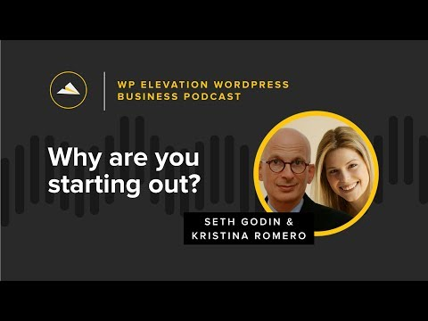 Seth Godin and Kristina Romero - WP Elevation WordPress Business Podcast - Episode 91