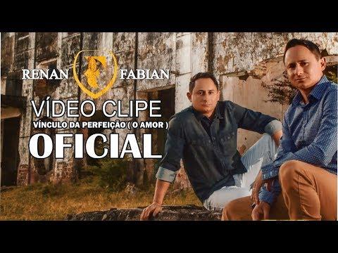 Renan & Fabian - Vínculo da Perfeição (O Amor) Vídeo Oficial
