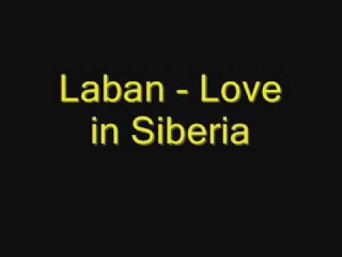 Laban - Love In Siberia.wmv