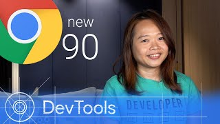 Chrome 90 - What's New in DevTools