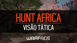 Warface - África [HUNT] Visão tática