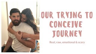 Our trying to conceive journey: real, raw, emotional & scary