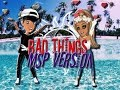 Bad Things//Machine Gun Kelly and Camila Cabello// Msp Version