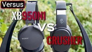 Skullcandy Crusher Vs Sony XB950N1- Headphones For Bass Heads