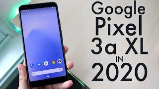Google Pixel 3a XL In 2020! (Still Worth It?) (Review)