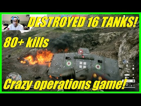 I DESTROYED 16 VEHICLES IN 1 GAME! (as Infantry) | Crazy operations match! 80+ KILLS! Battlefield 1