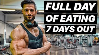 7 DAYS OUT! | Full Day Of Eating