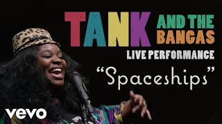 Tank And The Bangas - Tank and The Bangas - Spaceships - Official Performance | Vevo