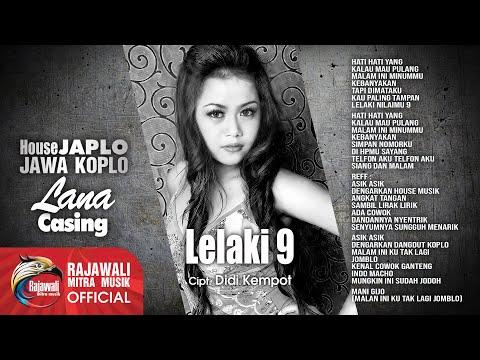 LELAKI 9 (HOUSE JAWA KOPLO) - LANA CASING - Official Video