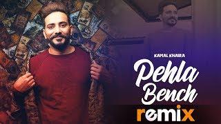 Pehla Bench (Remix) | Kamal khaira Feat Bling Singh | Dj A-Vee | Latest Remix Songs 2019