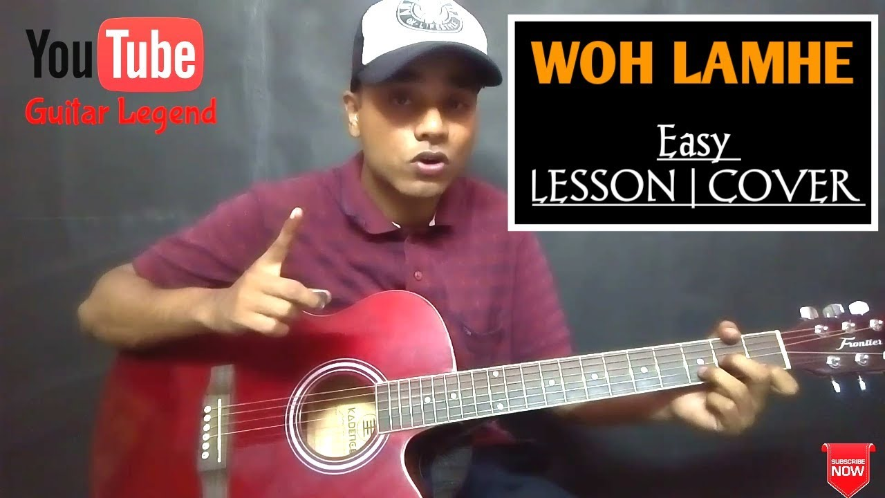 Woh Lamhe Guitar Lesson Chords And Strumming Tutorial For