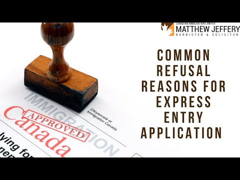 Common refusal reasons for Express Entry application | Matthew Jeffery - Immigration Lawyer Toronto