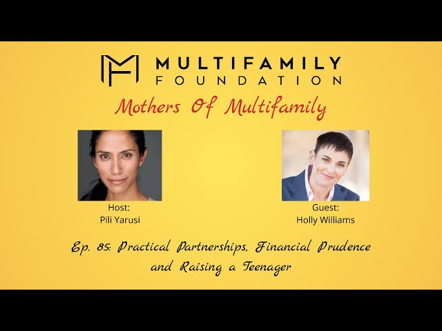 Mothers of Multifamily: Holly Williams on Partnerships, Financial Prudence and Raising a Teenager