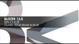 Blister 13.0 - Sin Ojos (Oliver Prime Remix In Blue)