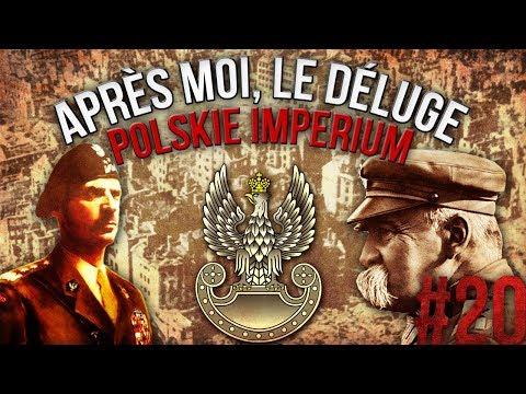 POLSKIE IMPERIUM! - Après Moi, Le Déluge | Hearts of Iron IV #20