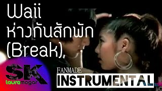 [INST] Waii - ห่างกันสักพัก (Break) INSTRUMENTAL (Karaoke / Lyrics) [REQUESTED]