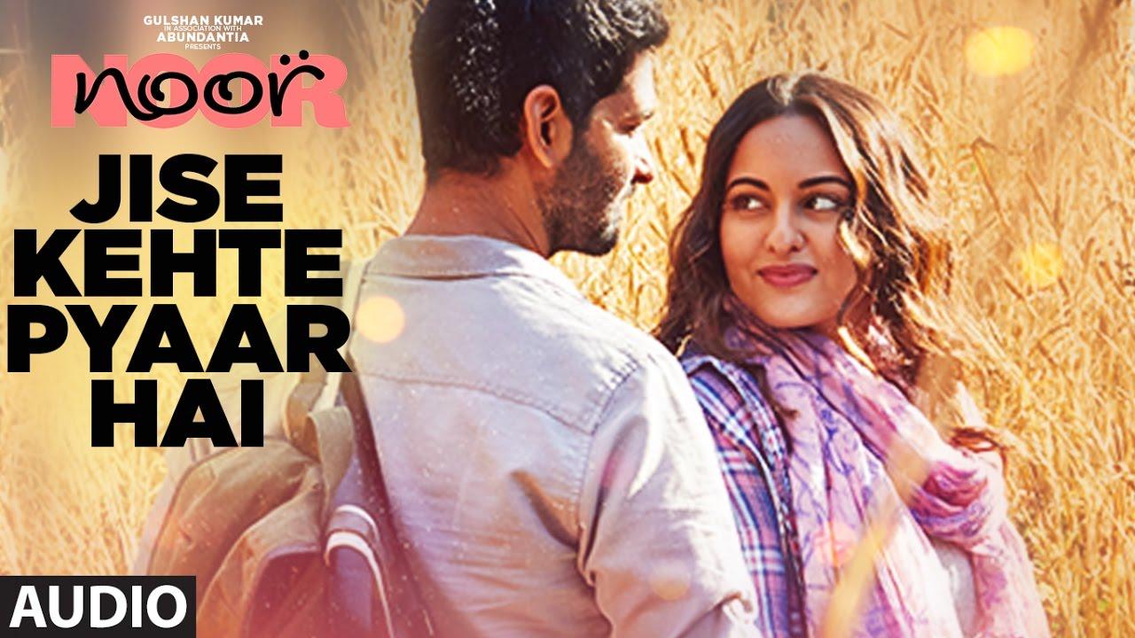 Download Jise Kehte Pyaar Hai Full Audio Song | Noor |  Sonakshi Sinha | Amaal Mallik | Sukriti Kakar