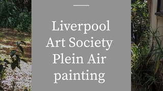 Liverpool Art Society Plein Air painting