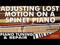 Piano Tuning   Repair - Adjusting Lost Motion on a Spinet Piano