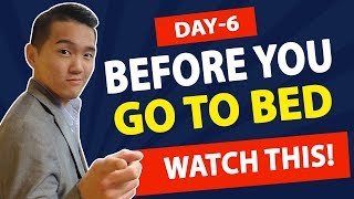 Day 6 - Before you go to Bed....