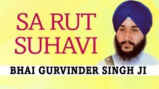 Bhai Gurvinder Singh Ji - Sa Rut Suhavi - Vin Boleya Sabh Kichh Jaanda
