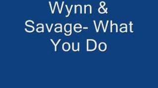 Wynn & Savage- What You Do