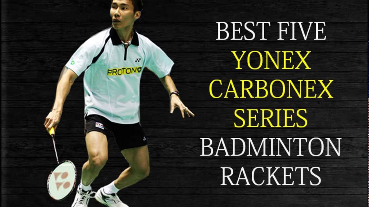 Best 5 Yonex Carbonex Series Badminton Rackets Youtube