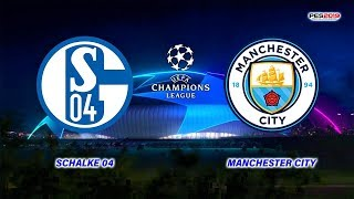 Schalke vs Manchester City | Champions League 2019 | PES 2019 Gameplay HD