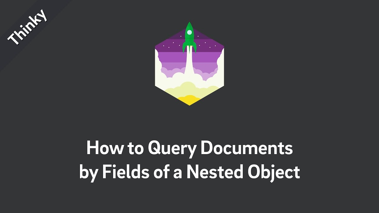 Thinky — How to Query Document(s) by Field of Nested Objects