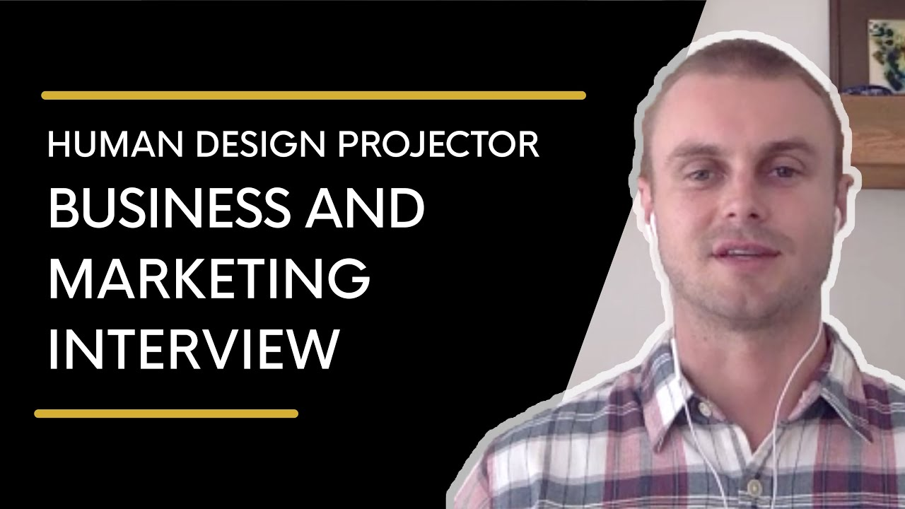 Business and Marketing for Human Design Projectors