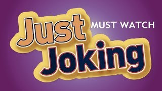 JUST JOKING #2 FULL OF COMEDY MUST WATCH/Funny viral video