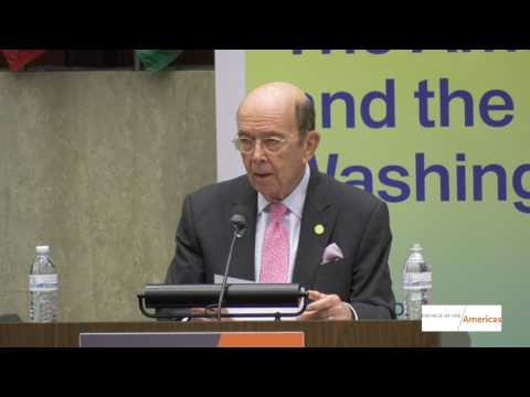 U.S. Secretary Wilbur Ross on NAFTA and U.S. Trade Strategy