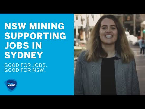 NSW Mining Supporting Jobs In Sydney [Good For Jobs. Good For NSW]