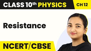 Resistance - Electricity | Class 10 Physics