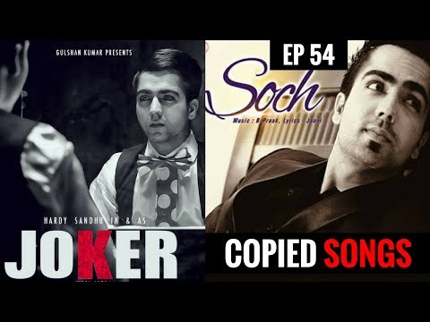 Hardy Sandhu Copied Soch and Joker || Copied Punjabi songs || EP 54