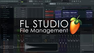 FL STUDIO | File Management & The Browser