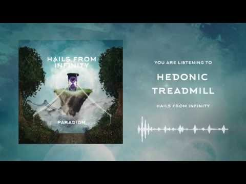 Hedonic Treadmill - Hails From Infinity