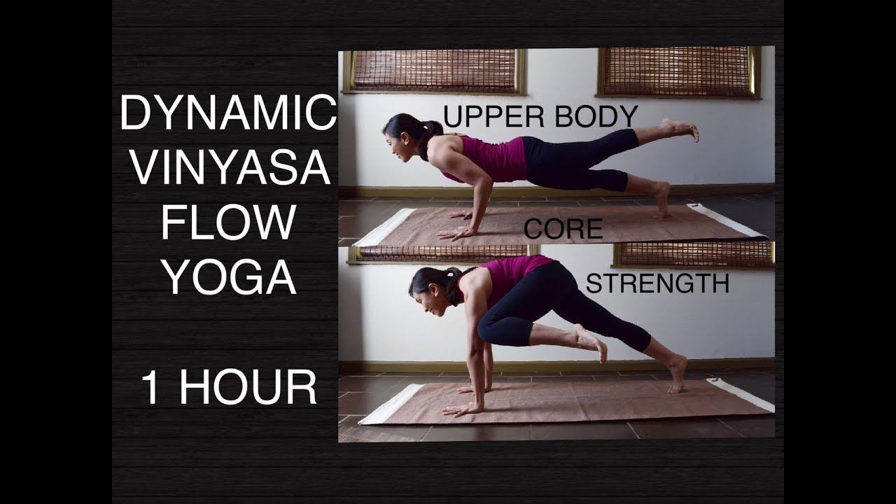 Dynamic Vinyasa Flow Yoga For Core Upper Body Strength 60 Minutes Youtube