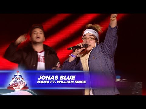 Jonas Blue - 'Mama' FT. William Singe - (Live At Capital's Jingle Bell Ball 2017)