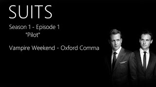 Vampire Weekend - Oxford Comma | SUITS 1x01