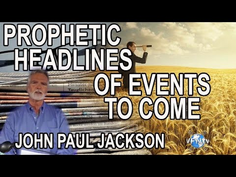 John Paul Jackson shares Prophetic Headlines of Events to Co
