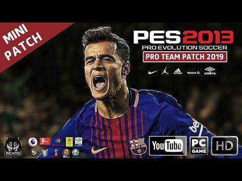 PES 2013 Pro Team Patch 2019 - Mini Patch 890 Mb • Download & Instal