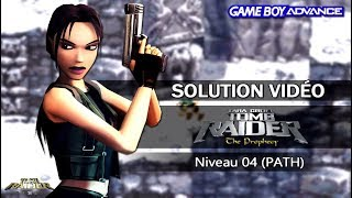 [GBA] Tomb Raider : The Prophecy (2002) - Niveau 04 (PATH)