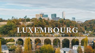 Luxembourg | Follow Me There