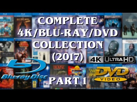 COMPLETE 4K/BLURAY/DVD COLLECTION (2017) - PART 1