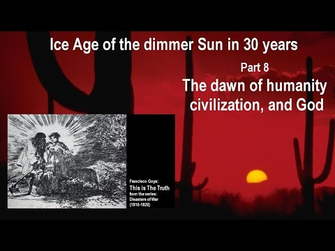 Ice Age in 30 years 8 Dawn of humanity civilization