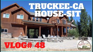 Truckee, CA House Sit Vlog #48
