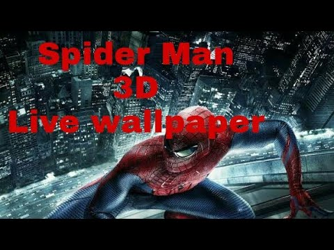 Spider Man 3d live wallpaper . For Android - YouTube