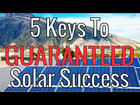 5 Keys To GUARANTEED Solar Success