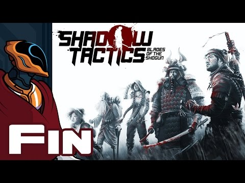 Let's Play Shadow Tactics: Blades of the Shogun - Finale - No Honor For You!